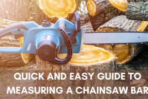 How Are Chainsaw Bars Measured [Quick + Easy Guide]